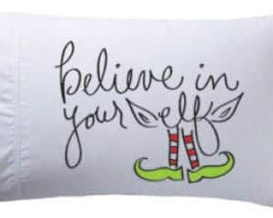 "Decorate your whole house for the holidays! These festive pillowcases are a perfect addition to any room in the house! Pillowcase decorated with cute elf legs and the words ""believe in your elf"""