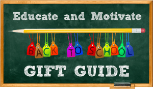 Educate and Motivate Back To School Gift Guide