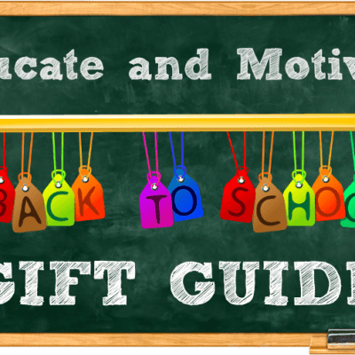 Educate and Motivate Back To School Gift Guide 2017 + Giveaway!