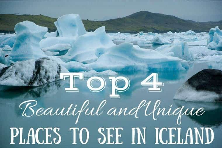 Top 4 Beautiful and Unique Places to See in Iceland