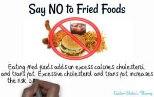 Say No to Fried Foods and Lose Weight with Health Problems
