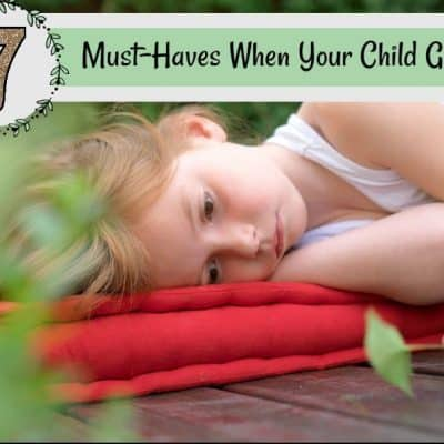 7 Must-Haves When Your Child Gets Sick