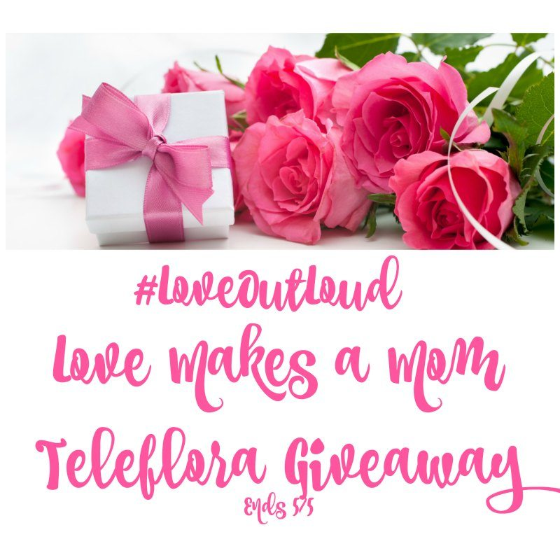 Love Makes a Mom Teleflora Giveaway
