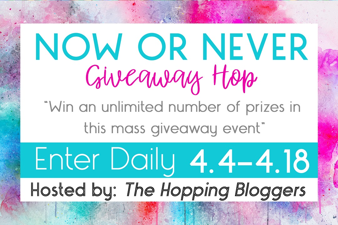 Now or Never Giveaway Hop