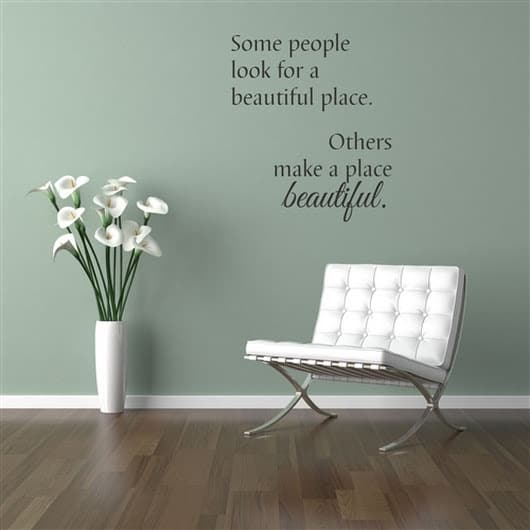 some people look for a beautiful place quote